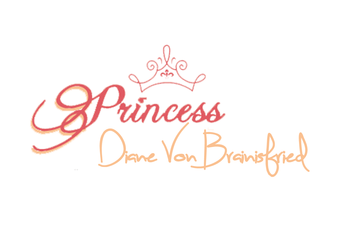 Princess Diane Von Brainisfried
